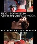 VÍDEO-CREACIÓN & MODA. Instalación.